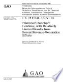 U. S. Postal Service: Financial Challenges Continue, with Relatively Limited Results from Recent Revenue-Generation Efforts