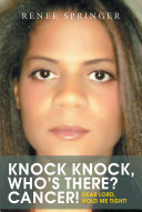 Knock, Knock! Who's There? CANCER! Pdf/ePub eBook