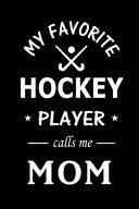 My Favorite Hockey Player Calls Me Mom