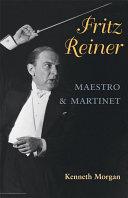 Fritz Reiner, Maestro and Martinet