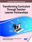 Transforming Curriculum Through Teacher Learner Partnerships