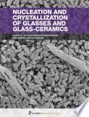 Nucleation and Crystallization of Glasses and Glass-Ceramics