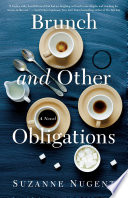 """Brunch and Other Obligations: A Novel"" by Suzanne Nugent"