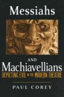 Messiahs and Machiavellians