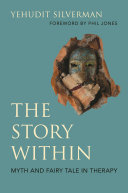 The Story Within   Myth and Fairy Tale in Therapy