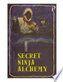 Secret Ninja Alchemy Book
