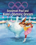 Snowman Paul and Kate s Olympic Dream