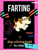 Farting Dog Coloring Book for Kids 8 12