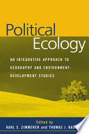 Political Ecology  : An Integrative Approach to Geography and Environment-Development Studies