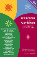 Reflections for Daily Prayer: Advent 2017 to Christ the King 2018