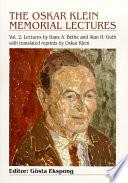 The Oskar Klein Memorial Lectures