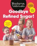 Goodbye Refined Sugar