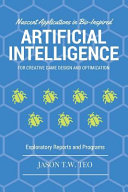 Nascent Applications Of Bio Inspired Artificial Intelligence For Creative Game Design And Optimization