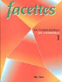 Facettes : ein Französischkurs. 1 : Lehr- und Arbeitsbuch
