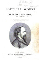 The Poetical Works of Alfred Tennyson  Etc