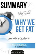 Gary Taubes  Why We Get Fat Book