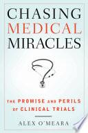 Chasing Medical Miracles