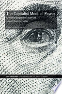 The Capitalist Mode Of Power Book PDF