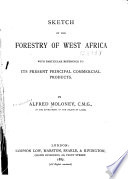 Sketch of the Forestry of West Africa with Particular Reference to Its Present Principal Commercial Products