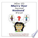How to Marry Your Second Husband* First