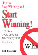 How to Stop Whining and Start Winning