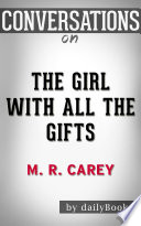 The Girl With All the Gifts  by M  R  Carey   Conversation Starters Book