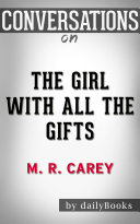 Pdf The Girl With All the Gifts: by M. R. Carey | Conversation Starters