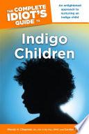 The Complete Idiot's Guide to Indigo Children
