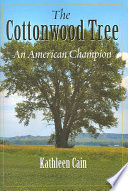 The Cottonwood Tree  : An American Champion