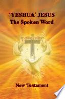 Yeshua Jesus The Spoken Word