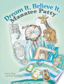 Dream It  Believe It  Manatee Patty