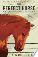 link to The perfect horse : the daring rescue of horses kidnapped by Hitler in the TCC library catalog