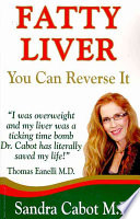 """Fatty Liver You Can Reverse It"" by Sandra Cabot, Thomas Eanelli"