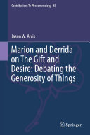 Marion and Derrida on The Gift and Desire: Debating the Generosity of Things [Pdf/ePub] eBook