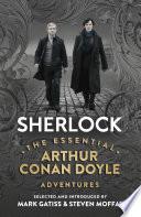 Sherlock The Essential Arthur Conan Doyle Adventures