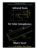 Infrared Tools For Solar Antrophysics  What s Next    Proceedings Of The Fifteenth National Solar Observatory sacramento Peak Summer Workshop