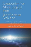 Creationism Far More Logical Than Spontaneous Evolution