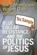 Blue Collar Resistance and the Politics of Jesus