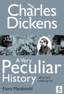 Charles Dickens  A Very Peculiar History