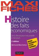Maxi fiches - Histoire des faits économiques - 2e éd.