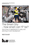 The Smart City – how smart can 'IT' be?: