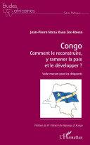 Pdf Congo Comment le reconstruire, y ramener la paix et le développer ? Telecharger