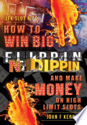 How to win BIG and Make Money on High Limit Slots