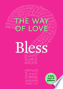 The Way of Love  Bless