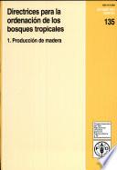 Directrices Para la Ordenaci  n de Los Bosques Tropicales Book