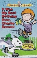 It Was My Best Birthday Ever  Charlie Brown  Book