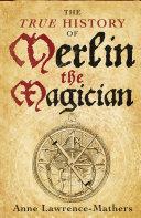 The True History of Merlin the Magician Pdf/ePub eBook