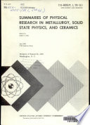 Summaries of Physical Research in Research in Metallurgy  Solid State Physics and Ceramics