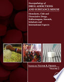 """""""Neuropathology of Drug Addictions and Substance Misuse Volume 2: Stimulants, Club and Dissociative Drugs, Hallucinogens, Steroids, Inhalants and International Aspects"""" by Victor R. Preedy"""