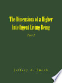 The Dimensions of a Higher Intelligent Living Being